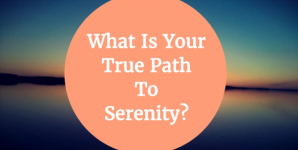 What Is Your True Path To Serenity?