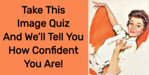 Take This Image Quiz And We'll Tell You How Confident You Are!