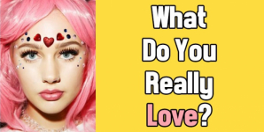 What Do You Really Love?