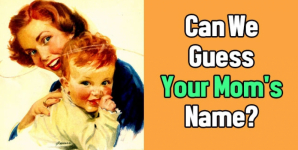 Can We Guess Your Mom's Name?