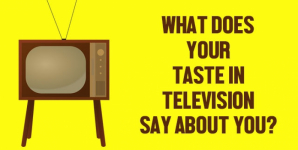 What Does Your Taste In Television Say About You?