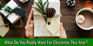 What Do You Really Want For Christmas This Year?