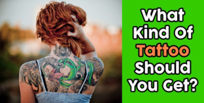 What Kind Of Tattoo Should You Get?