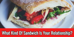 What Kind Of Sandwich Is Your Relationship?