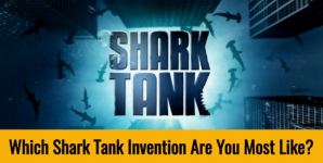 Which Shark Tank Invention Are You Most Like?