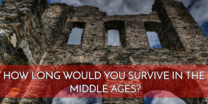 How Long Would YOU Survive In the Middle Ages?