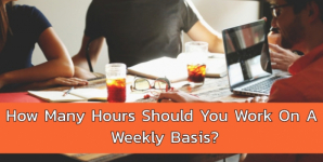 How Many Hours Should You Work On a Weekly Basis?