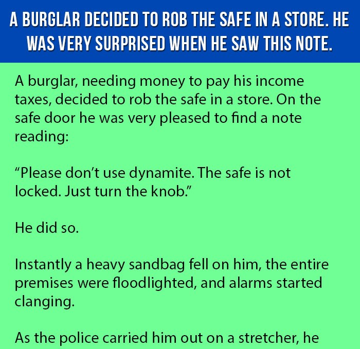 A Burglar Decided to Rob the Safe in a Store. He was Very Surprised When He Saw This Note.