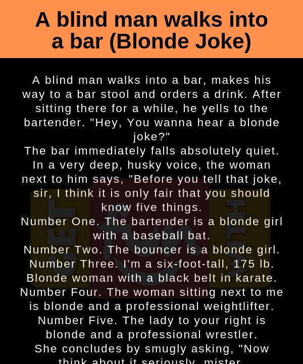 A blind man walks into a bar(Blonde Joke)