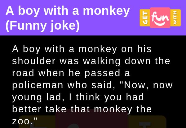 A boy with a monkey (Funny joke)