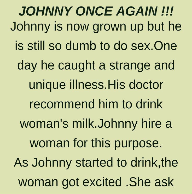 JOHNNY ONCE AGAIN !!! (FUNNY STORY)