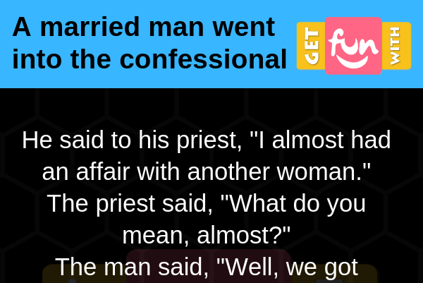 A married man went into the confessional