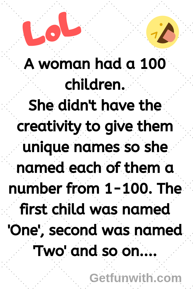 A woman had a 100 children.