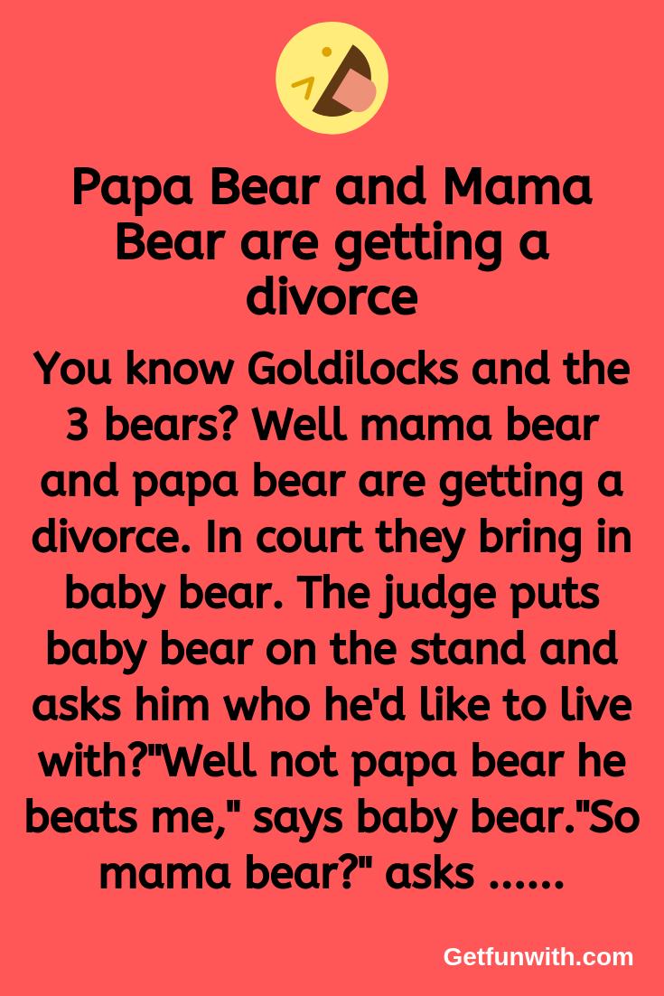 Papa Bear and Mama Bear are getting a divorce