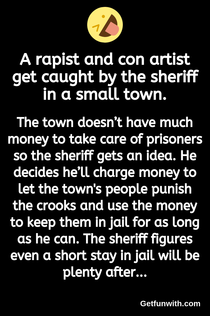 A rapist and con artist get caught by the sheriff in a small town.