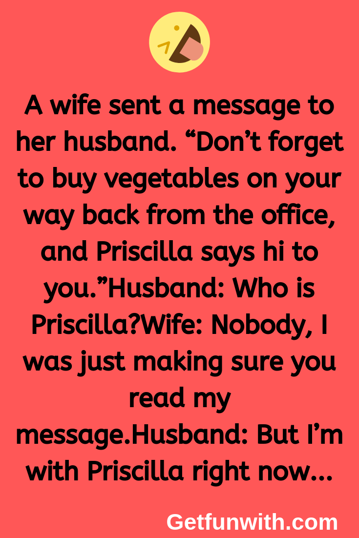 A wife sent a message to her husband..