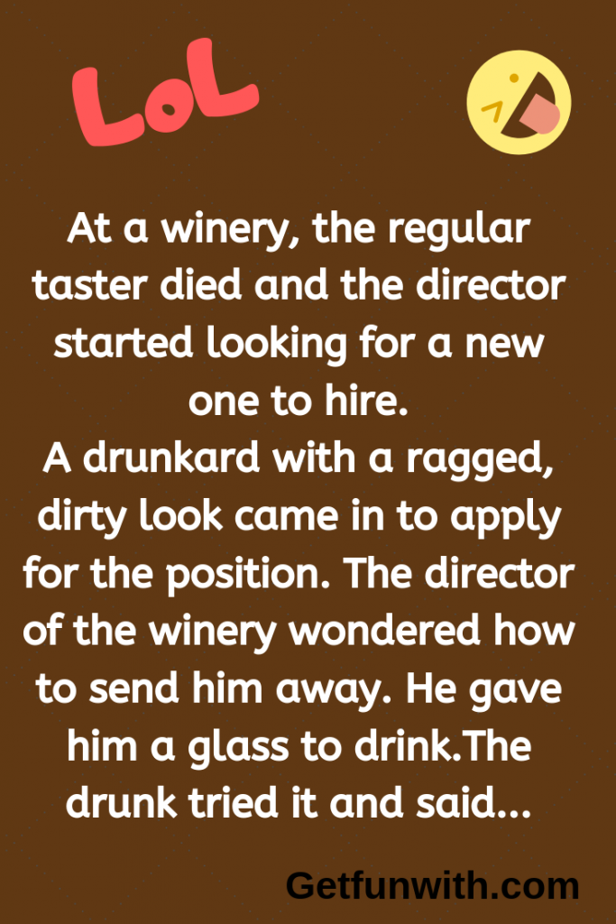 At a winery, the regular taster died and the director started looking for a new one to hire.