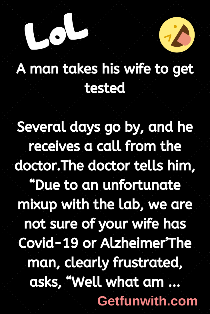 A man takes his wife to get tested