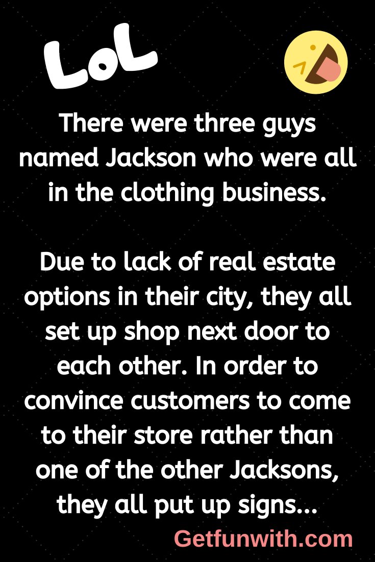 There were three guys named Jackson who were all in the clothing business.