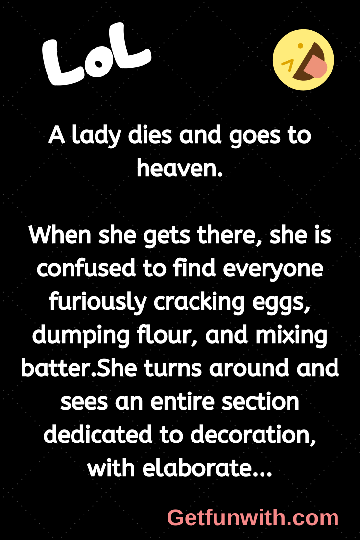 A lady dies and goes to heaven.