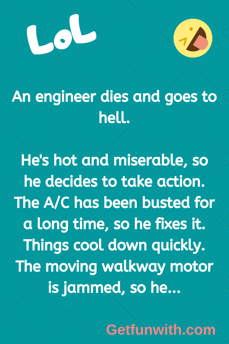 An engineer dies and goes to hell.