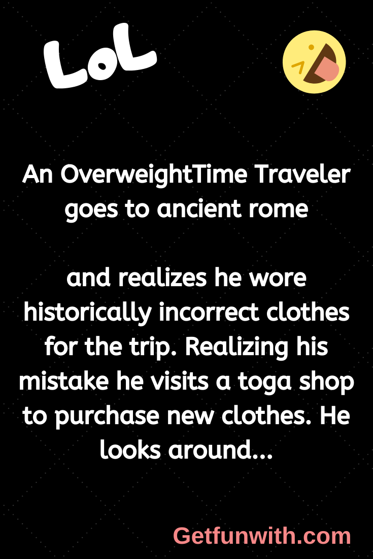 An Overweight Time Traveler goes to ancient rome