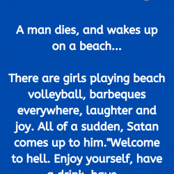 A man dies, and wakes up on a beach…