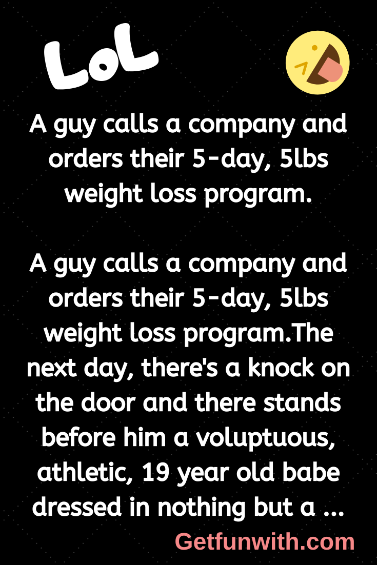 A guy calls a company and orders their 5-day, 5lbs weight loss program.