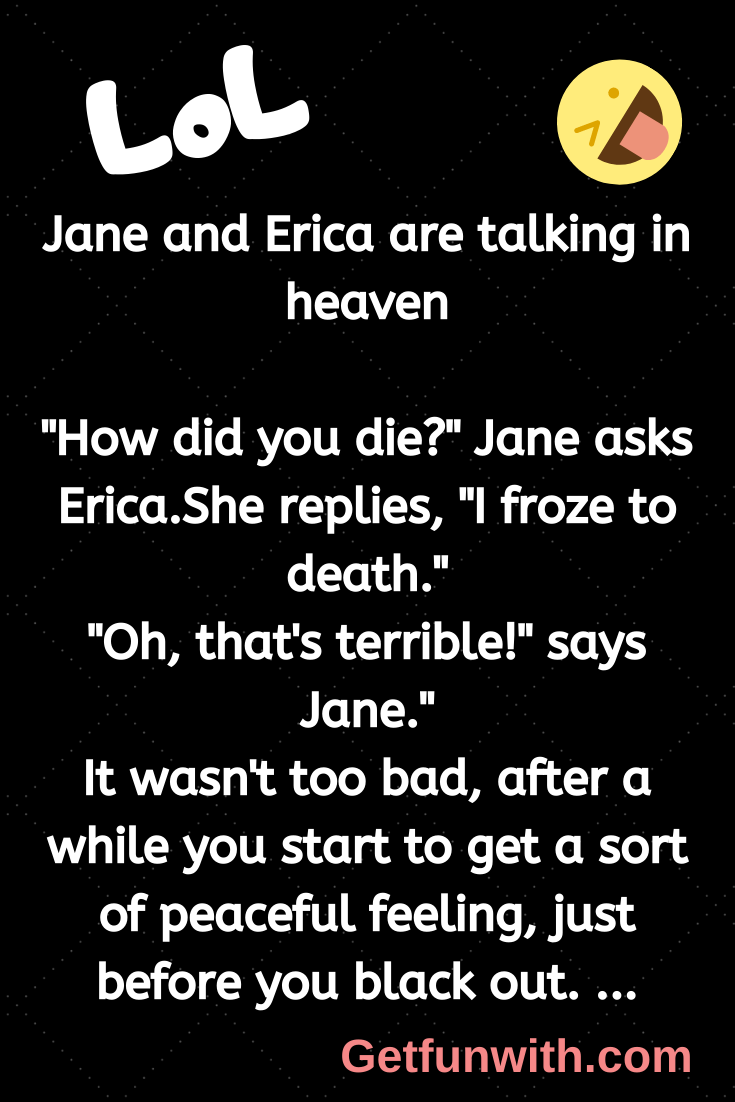 Jane and Erica are talking in heaven