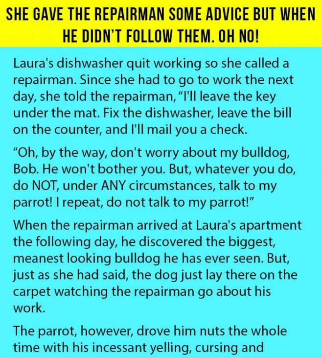 Lady Gave The Repairman Some Advice But When He Didn't Follow Them. Oh Dear