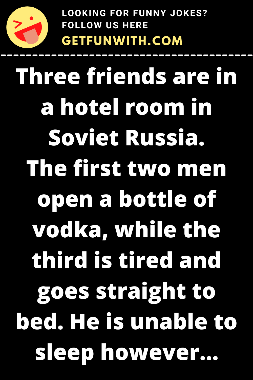 Three friends are in a hotel room in Soviet Russia.