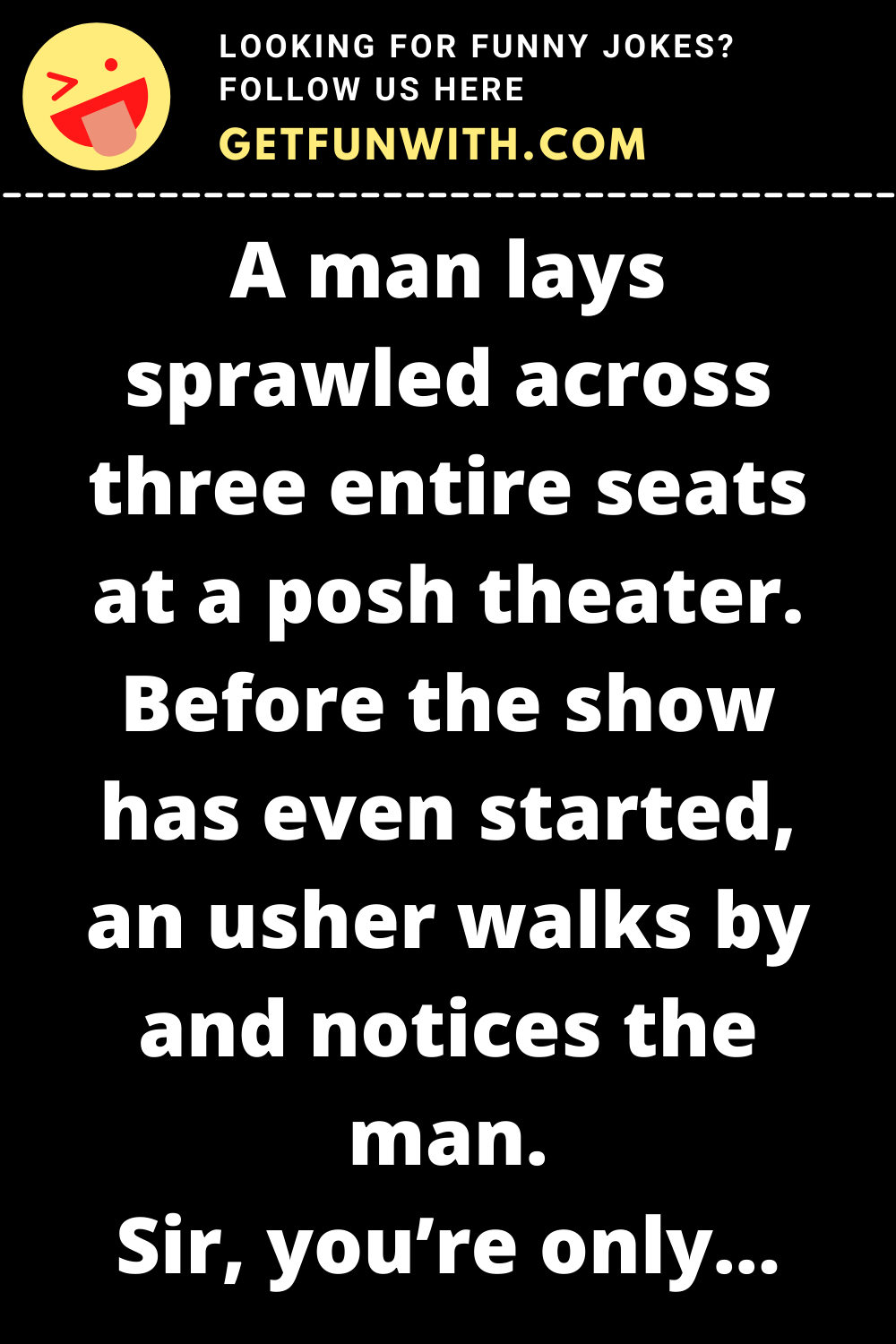 A man lays sprawled across three entire seats at a posh theater. Before the show has even started, an usher walks by and notices the man.