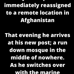 A Marine returns from duty in Iraq and is immediately reassigned to a remote location in Afghanistan