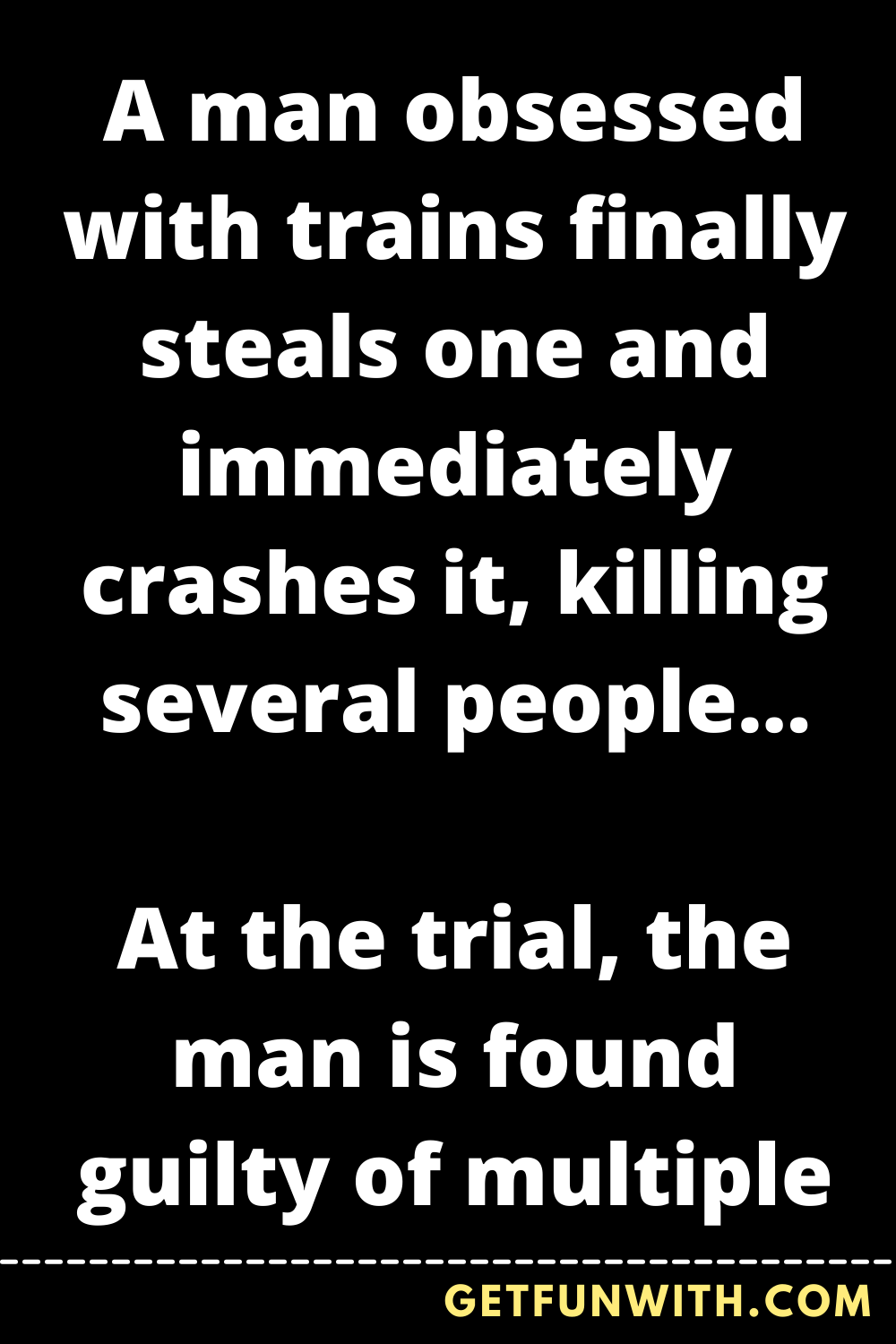 A man obsessed with trains finally steals one and immediately crashes it, killing several people...